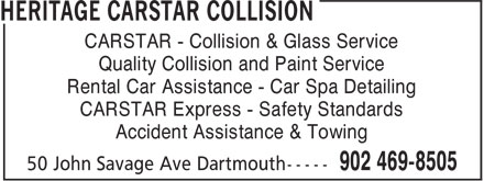 Heritage Carstar Collision (902-469-8505) - Annonce illustrée======= - CARSTAR - Collision & Glass Service Quality Collision and Paint Service Rental Car Assistance - Car Spa Detailing CARSTAR Express - Safety Standards Accident Assistance & Towing
