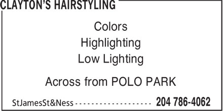 Clayton's Hairstyling (204-786-4062) - Annonce illustrée======= - Colors Highlighting Low Lighting Across from POLO PARK