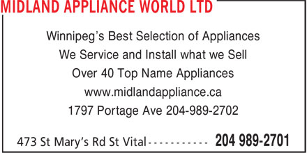 Midland Appliance World Ltd (204-989-2701) - Annonce illustrée======= - Winnipeg's Best Selection of Appliances We Service and Install what we Sell Over 40 Top Name Appliances www.midlandappliance.ca 1797 Portage Ave 204-989-2702