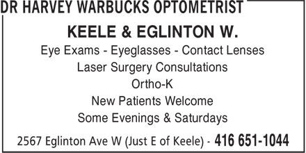 Dr Harvey Warbucks Optometrist (416-651-1044) - Annonce illustrée======= - KEELE & EGLINTON W. Eye Exams - Eyeglasses - Contact Lenses Laser Surgery Consultations Ortho-K New Patients Welcome Some Evenings & Saturdays