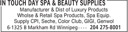 In Touch Day Spa & Beauty Supplies (204-275-8001) - Annonce illustrée======= - Manufacturer & Dist of Luxury Products Wholse & Retail Spa Products, Spa Equip. Supply CPI, Seche, Color Club, GIGI, Genwol
