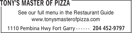 Tony's Master Of Pizza (204-452-9797) - Annonce illustrée======= - See our full menu in the Restaurant Guide www.tonysmasterofpizza.com