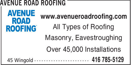 Avenue Road Roofing (416-785-5129) - Annonce illustrée======= - Masonry, Eavestroughing Over 45,000 Installations www.avenueroadroofing.com All Types of Roofing