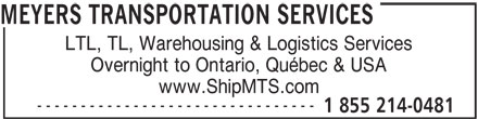 Meyers Transportation Services (1-855-214-0481) - Annonce illustrée======= - MEYERS TRANSPORTATION SERVICES LTL, TL, Warehousing & Logistics Services Overnight to Ontario, Québec & USA www.ShipMTS.com -------------------------------- 1 855 214-0481 MEYERS TRANSPORTATION SERVICES LTL, TL, Warehousing & Logistics Services Overnight to Ontario, Québec & USA www.ShipMTS.com -------------------------------- 1 855 214-0481