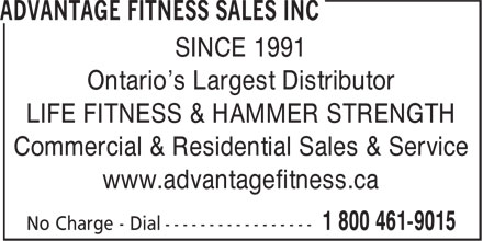 Advantage Fitness Sales Inc (1-866-948-8906) - Display Ad - SINCE 1991 Ontario's Largest Distributor LIFE FITNESS & HAMMER STRENGTH Commercial & Residential Sales & Service www.advantagefitness.ca