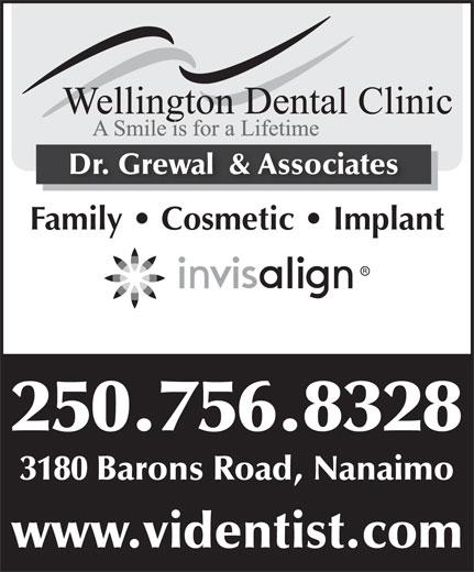 Wellington Dental Clinic (250-758-1783) - Annonce illustrée======= - Family   Cosmetic   Implant 250.756.8328 3180 Barons Road, Nanaimo www.videntist.com Dr. Grewal  & Associates