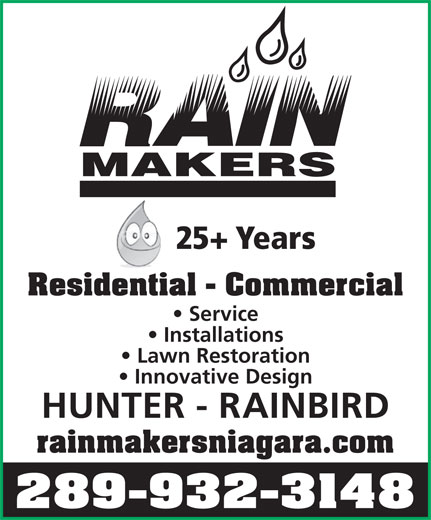 Rainmakers (905-937-7246) - Annonce illustrée======= - MAKERS 25+ Years Residential - Commercialdentia Service Installations Lawn Restoration Innovative Design HUNTER - RAINBIRD rainmakersniagara.com 289-932-3148