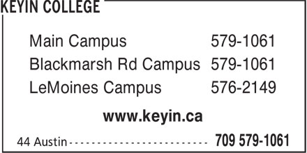 Keyin College (709-579-1061) - Annonce illustrée======= - Main Campus 579-1061 Blackmarsh Rd Campus 579-1061 LeMoines Campus 576-2149 www.keyin.ca