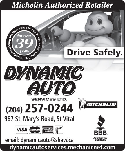 Dynamic Auto Services Ltd-Authorized Michelin Retailer (204-257-0244) - Display Ad - Michelin Authorized Retailer 39 Drive Safely. (204) 257-0244 967 St. Mary s Road, St Vital dynamicautoservices.mechanicnet.com