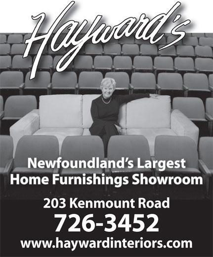 Hayward Interiors (709-726-3452) - Annonce illustrée======= - Newfoundland s Largest 203 Kenmount Road 726-3452 www.haywardinteriors.com Home Furnishings Showroom