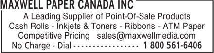 Maxwell Paper Canada Inc (1-866-391-1129) - Annonce illustrée======= - Cash Rolls - Inkjets & Toners - Ribbons - ATM Paper A Leading Supplier of Point-Of-Sale Products