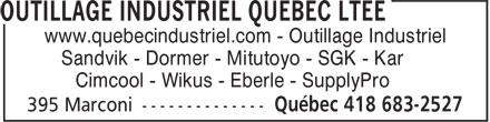 Outillage Industriel Québec Ltée (418-683-2527) - Display Ad - www.quebecindustriel.com - Outillage Industriel Sandvik - Dormer - Mitutoyo - SGK - Kar Cimcool - Wikus - Eberle - SupplyPro