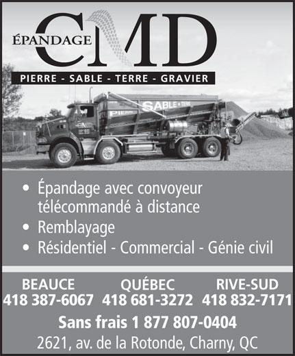Epandage C M D (418-832-7171) - Annonce illustrée======= - Épandage avec convoyeur télécommandé à distance Remblayage Résidentiel - Commercial - Génie civil BEAUCE RIVE-SUD QUÉBEC 418 387-6067 418 832-7171418 681-3272 Sans frais 1 877 807-0404 2621, av. de la Rotonde, Charny, QC