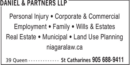 Daniel & Partners LLP (905-688-9411) - Annonce illustrée======= - Personal Injury • Corporate & Commercial Employment • Family • Wills & Estates Real Estate • Municipal • Land Use Planning niagaralaw.ca