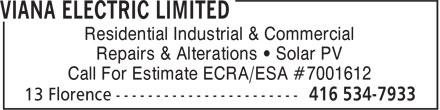 Viana Electric Limited (416-534-7933) - Display Ad - Residential Industrial & Commercial Repairs & Alterations • Solar PV Call For Estimate ECRA/ESA #7001612 Residential Industrial & Commercial Repairs & Alterations • Solar PV Call For Estimate ECRA/ESA #7001612