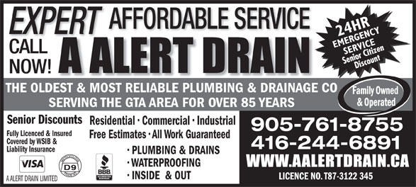 A Alert Drain (416-244-6891) - Annonce illustrée======= - WATERPROOFING INSIDE  & OUT LICENCE NO. T87-3122 345 A ALERT DRAIN LIMITED AFFORDABLE SERVICE EXPERT CALL NOW! THE OLDEST & MOST RELIABLE PLUMBING & DRAINAGE CO SERVING THE GTA AREA FOR OVER 85 YEARS Senior Discounts Residential   Commercial   Industrial 905-761-8755 Fully Licenced & Insured Free Estimates   All Work Guaranteed Covered by WSIB & 416-244-6891 Liability Insurance PLUMBING & DRAINS