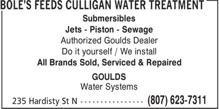 Bole's Feeds Culligan Water Treatment (807-623-7311) - Annonce illustrée======= - Submersibles Jets - Piston - Sewage Authorized Goulds Dealer Do it yourself / We install All Brands Sold, Serviced & Repaired GOULDS Water Systems