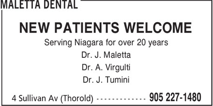 Dr J Maletta (905-227-1480) - Annonce illustrée======= - NEW PATIENTS WELCOME Serving Niagara for over 20 years Dr. J. Maletta Dr. A. Virgulti Dr. J. Tumini