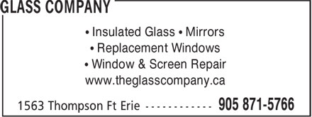 Glass Company (905-871-5766) - Display Ad - • Insulated Glass • Mirrors • Replacement Windows • Window & Screen Repair www.theglasscompany.ca