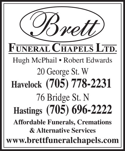 Brett Funeral Chapel (705-778-2231) - Display Ad - Hugh McPhail   Robert Edwards 76 Bridge St. N 20 George St. W Havelock  (705) 778-2231 Hastings  (705) 696-2222 Affordable Funerals, Cremations & Alternative Services www.brettfuneralchapels.com