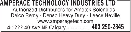 Amperage Technology Industries Ltd (403-250-2845) - Display Ad - Authorized Distributors for Ametek Solenoids - Delco Remy - Denso Heavy Duty - Leece Neville www.amperagetech.com