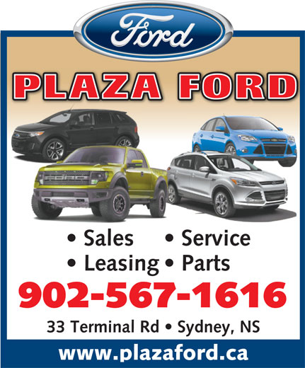 Plaza Ford Sales Limited (902-567-1616) - Annonce illustrée======= - 902-567-1616 33 Terminal Rd   Sydney, NS www.plazaford.ca PLAZA FORD Sales    Service Leasing   Parts