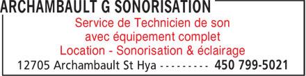 Archambault G Sonorisation (450-799-5021) - Annonce illustrée======= - avec équipement complet Location - Sonorisation & éclairage Service de Technicien de son