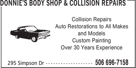 Donnie's body shop & collision repairs (506-696-7158) - Display Ad - Collision Repairs Auto Restorations to All Makes and Models Custom Painting Over 30 Years Experience