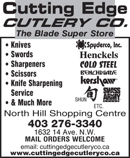 Cutting Edge Cutlery (403-276-3340) - Annonce illustrée======= - SHUN North Hill Shopping Centre 403 276-3340 email: cuttingedgecutleryco.ca www.cuttingedgecutleryco.ca SHUN North Hill Shopping Centre 403 276-3340 email: cuttingedgecutleryco.ca www.cuttingedgecutleryco.ca