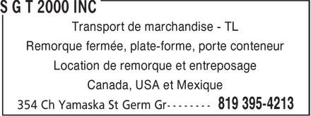 S G T 2000 Inc (819-395-4213) - Annonce illustrée======= - Remorque fermée, plate-forme, porte conteneur Location de remorque et entreposage Canada, USA et Mexique Transport de marchandise - TL