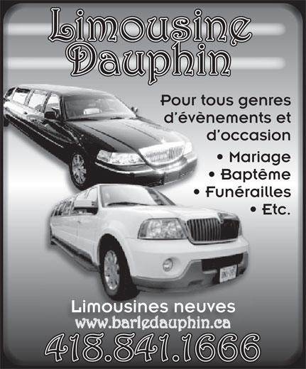 Limousine Dauphin (418-841-1666) - Annonce illustrée======= - Limousine Dauphinp Pour tous genresr tPou d évènements etvènd é d occasion Mariage Baptêmeapt Funéraillesrai  Funé Etc.  E Limousines neuves 418.841.1666