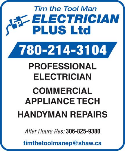 Tim The Tool Man Electrician Plus Ltd (780-214-3104) - Annonce illustrée======= - 780-214-3104 PROFESSIONAL ELECTRICIAN COMMERCIAL APPLIANCE TECH HANDYMAN REPAIRS After Hours Res: 306-825-9380