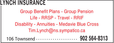 Lynch Insurance Agency (902-564-8313) - Display Ad - Life - RRSP - Travel - RRIF Disability - Annuities - Medavie Blue Cross Group Benefit Plans - Group Pension