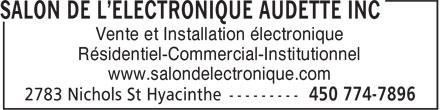 Salon de L'Electronique Audette Inc (450-774-7896) - Annonce illustrée======= - Résidentiel-Commercial-Institutionnel www.salondelectronique.com Vente et Installation électronique