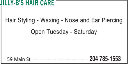 Jilly-B's Hair Care (204-785-1553) - Annonce illustrée======= - Hair Styling - Waxing - Nose and Ear Piercing Open Tuesday - Saturday