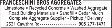 Franceschini Bros Aggregates (905-277-9607) - Annonce illustrée======= - Limestone • Recycled Concrete • Washed Aggregate Road Building Materials • Sandfill • Cedar Mulch Complete Aggregate Supplier - Pickup / Delivery