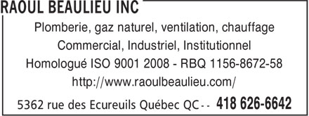 Raoul Beaulieu Inc (418-626-6642) - Annonce illustrée======= - Plomberie, gaz naturel, ventilation, chauffage Commercial, Industriel, Institutionnel Homologué ISO 9001 2008 - RBQ 1156-8672-58 http://www.raoulbeaulieu.com/