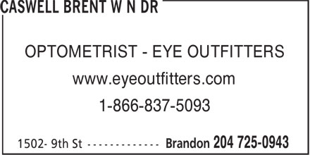 Dr Brent W N Caswell (204-725-0943) - Annonce illustrée======= - OPTOMETRIST - EYE OUTFITTERS www.eyeoutfitters.com 1-866-837-5093