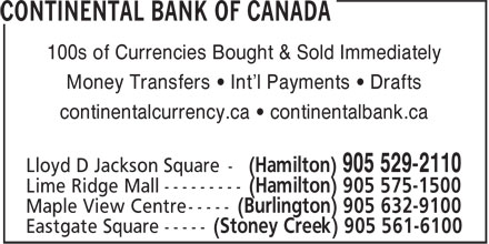 Continental Currency Exchange (905-529-2110) - Display Ad - 100s of Currencies Bought & Sold Immediately Money Transfers • Int'l Payments • Drafts continentalcurrency.ca • continentalbank.ca