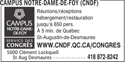 Campus Notre-Dame-de-Foy (CNDF) (418-872-8242) - Annonce illustrée======= - Réunions/réceptions hébergement/restauration jusqu'à 650 pers. À 5 min. de Québec St-Augustin-de-Desmaures WWW.CNDF.QC.CA/CONGRES