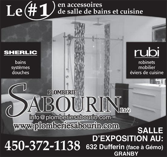 Plomberie Sabourin (450-372-1138) - Display Ad - de salle de bains et cuisine Le robinets systèmes en accessoires bains mobilier douches éviers de cuisine SALLE D EXPOSITION AU: 632 Dufferin (face à Gémo) 450-372-1138 GRANBY