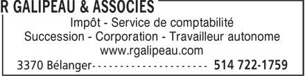 R Galipeau & Associés (514-722-1759) - Annonce illustrée======= - Impôt - Service de comptabilité Succession - Corporation - Travailleur autonome www.rgalipeau.com