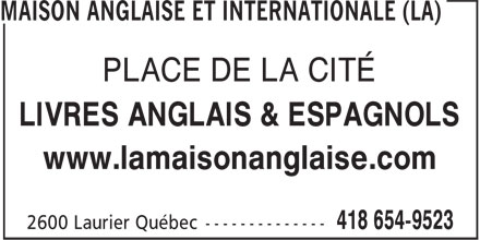 La Maison Anglaise et Internationale (418-654-9523) - Annonce illustrée======= -