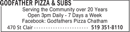 Godfathers Pizza (519-351-8110) - Annonce illustrée======= - Serving the Community over 20 Years Open 3pm Daily - 7 Days a Week Facebook: Godfathers Pizza Chatham