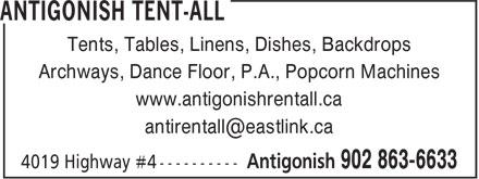 Antigonish Tent-All (902-863-6633) - Display Ad - Archways, Dance Floor, P.A., Popcorn Machines www.antigonishrentall.ca Tents, Tables, Linens, Dishes, Backdrops