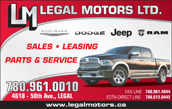 Legal Motors Ltd (780-961-3660) - Display Ad - SALES   LEASING PARTS & SERVICE FAX LINE 780.961.4044 4618 - 50th Ave., LEGAL EDTN-DIRECT LINE 780.613.0442 www.legalmotors.ca LEGAL MOTORS LTD.