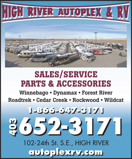 High River Autoplex RV (403-652-3171) - Display Ad - SALES/SERVICE PARTS & ACCESSORIES Winnebago   Dynamax   Forest River Roadtrek   Cedar Creek   Rockwood   Wildcat 1-866-647-3171 652-3171 403 102-24th St. S.E., HIGH RIVER autoplexrv.com SALES/SERVICE PARTS & ACCESSORIES Winnebago   Dynamax   Forest River Roadtrek   Cedar Creek   Rockwood   Wildcat 1-866-647-3171 652-3171 403 102-24th St. S.E., HIGH RIVER autoplexrv.com