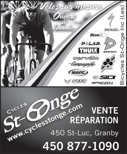 Les Bicycles St-Onge Inc (450-378-5353) - Annonce illustrée======= - Vélos sur mesureVélos sur m Ouvert à l année Bicycles St-Onge Inc (Les) e.com VENTE .cyclesstonge.com .c yc lew sstotong RÉPARATIONPARÉ 450 St-Luc, Granby-Luc450 St wwwwww 450 877-1090450877