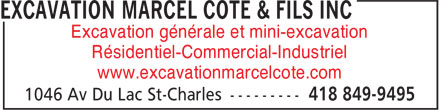 Excavation Marcel Côté & Fils Inc (418-849-9495) - Display Ad - Excavation générale et mini-excavation Résidentiel-Commercial-Industriel www.excavationmarcelcote.com Excavation générale et mini-excavation Résidentiel-Commercial-Industriel www.excavationmarcelcote.com