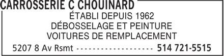 Carrosserie C Chouinard (514-721-5515) - Annonce illustrée======= - ÉTABLI DEPUIS 1962 DÉBOSSELAGE ET PEINTURE VOITURES DE REMPLACEMENT
